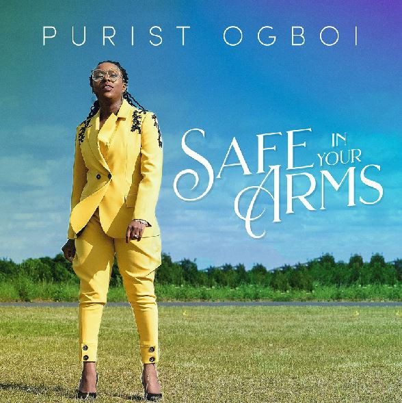 Safe In Your Arms by Purist Ogboi