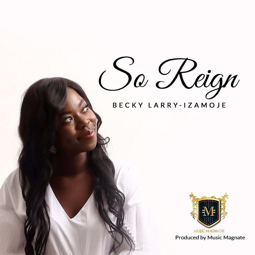 So Reign - Becky Larry-Izamoje