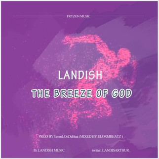 """FEEL """"THE BREEZE OF GOD"""" IN LANDISH ARTHUR`S NEW SONG"""