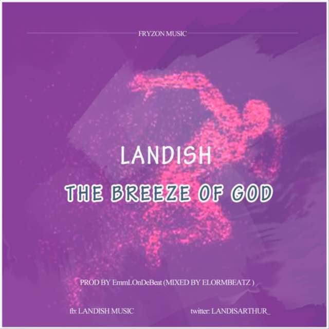 The Breeze Of God by Landish