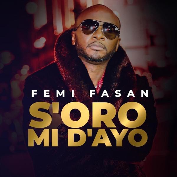 S'oro Mi D'ayo by Femi Fasan