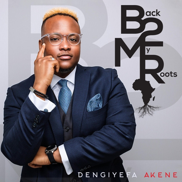 Back 2 My Roots by Dengiyefa Akene