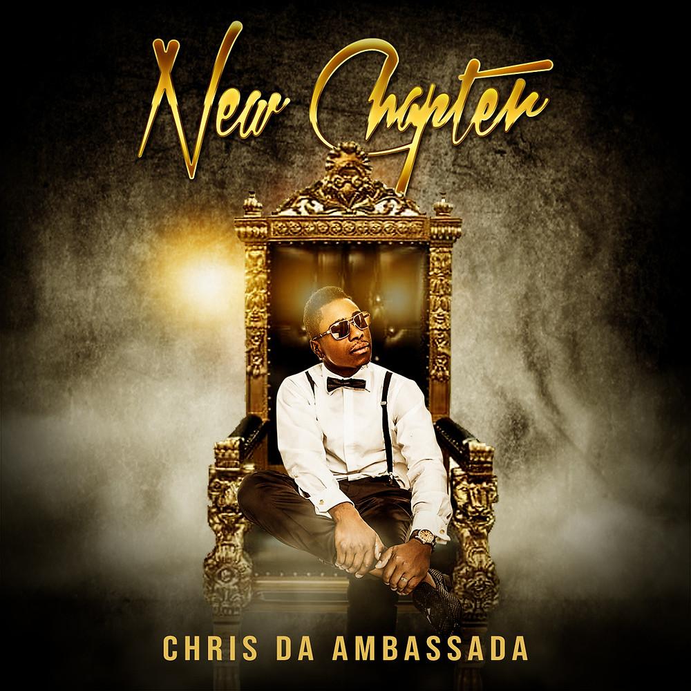 Chris Da Ambassada - New Chapter
