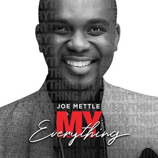 "AWARD-WINNING ARTIST, JOE METTLE RELEASES ""MY EVERYTHING"""
