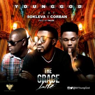 [FREE DOWNLOAD] THE GRACE LIFE -  YOUNGGOD ft SOKLEVA x CORBAN