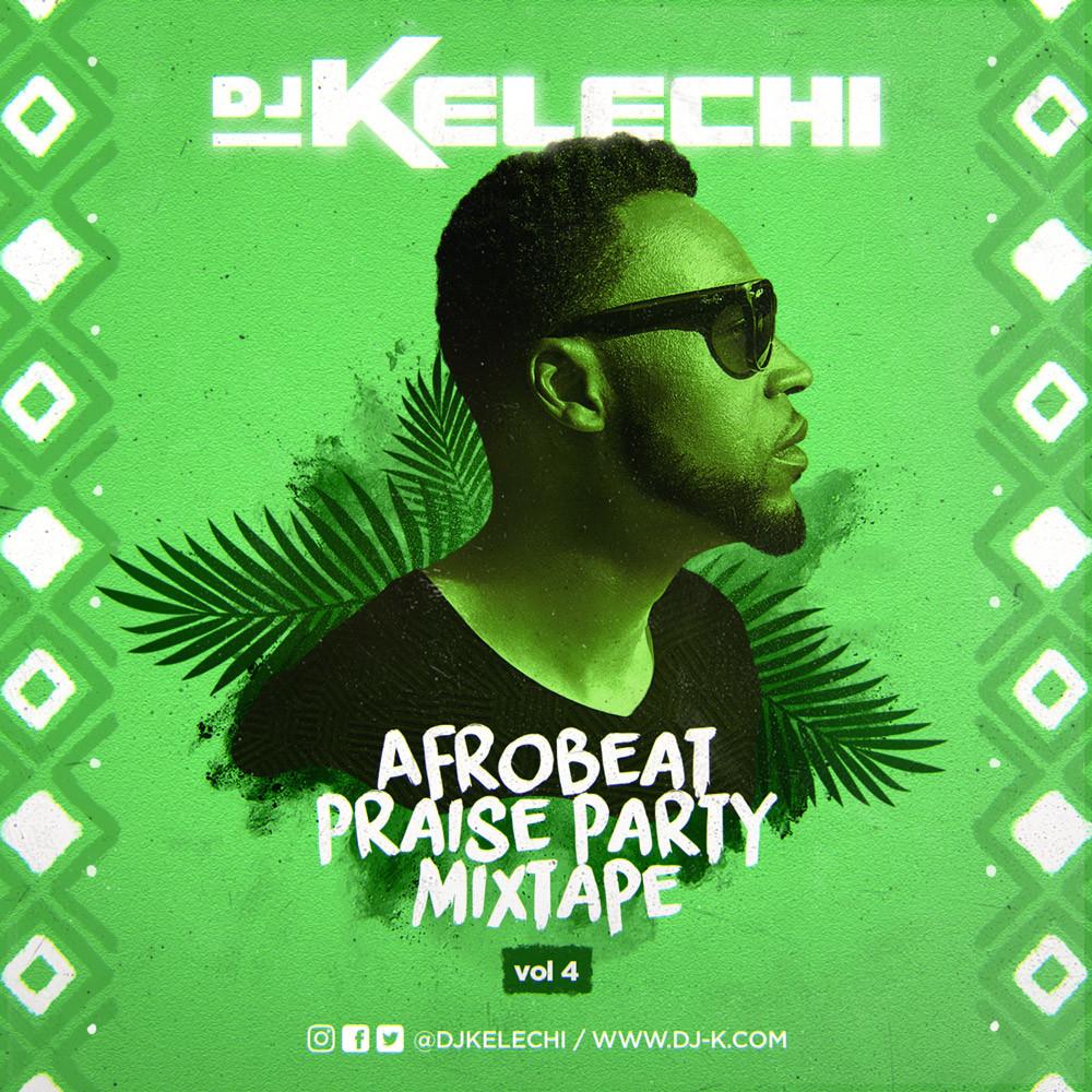 Afrobeat praise party Mixtape (Volume 4)