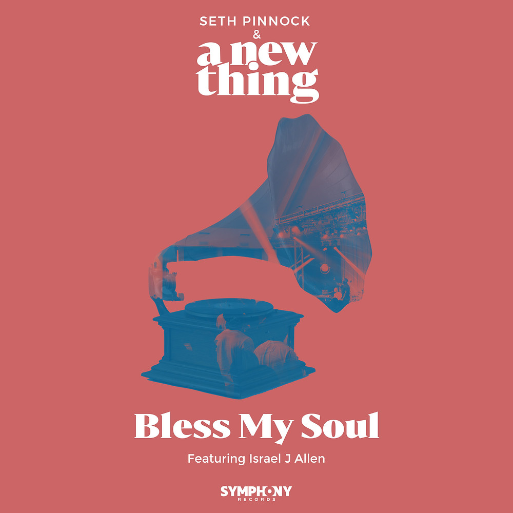 Bless My Soul by Seth Pinnock & A New Thing