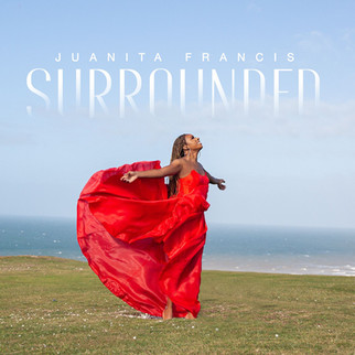 """JUANITA FRANCIS RELEASES FRESH NEW SINGLE - """"SURROUNDED"""""""