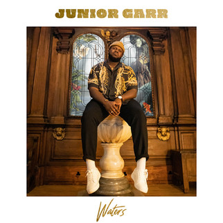 """JUNIOR GARR RELEASES SUCCESSFUL ACOUSTIC SINGLE - """"WATERS"""""""