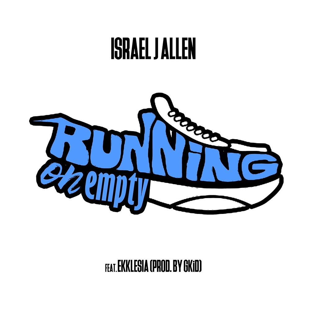 Israel J Allen ft Ekklesia - Running On Me (Single)