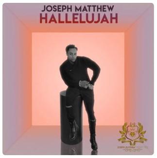 """JOSEPH MATTHEW RELEASES DEBUT SINGLE, """"HALLELUJAH"""""""