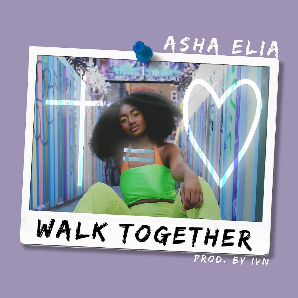Asha Elia - Walk Together