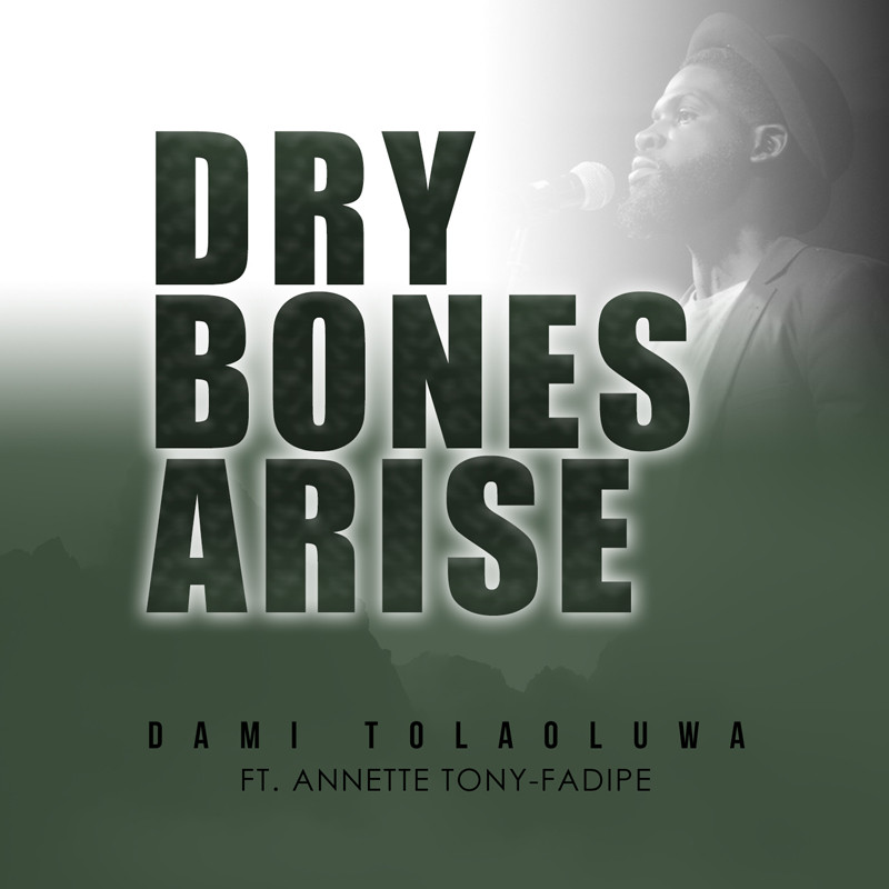 DRY BONE ARISE by Dami Tolaoluwa ft Annette Tony-Fadipe