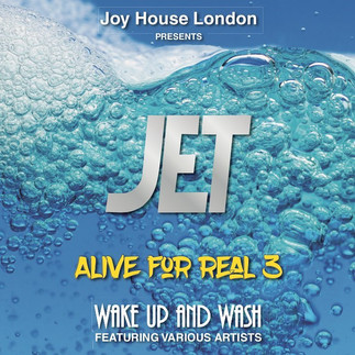 ALIVE FOR REAL 3 – THE LATEST EP FROM JET FEATURING VARIOUS ARTISTS