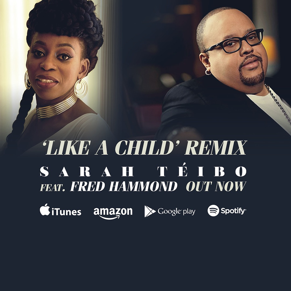 Like A Child (Remix) - Sarah Teibo ft Fred Hammond
