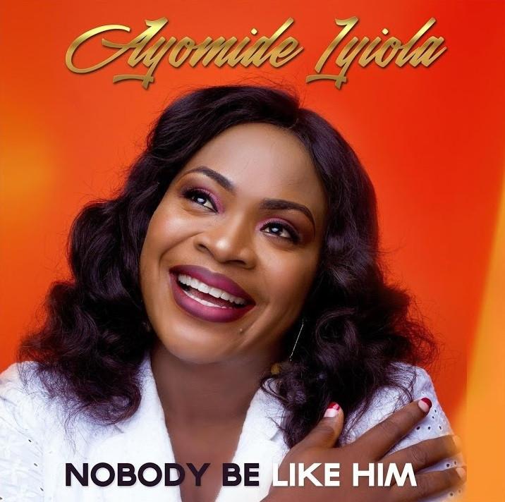 Nobody Be Like Him by Ayomide Iyiola