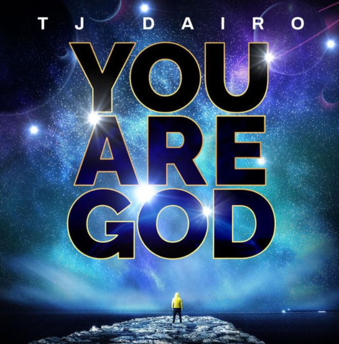 You Are God by TJ Dairo