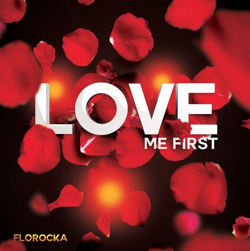 FLOROCKA -  Love Me First