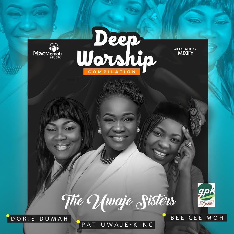 The Uwaje sisters - Deep Worship Compilation