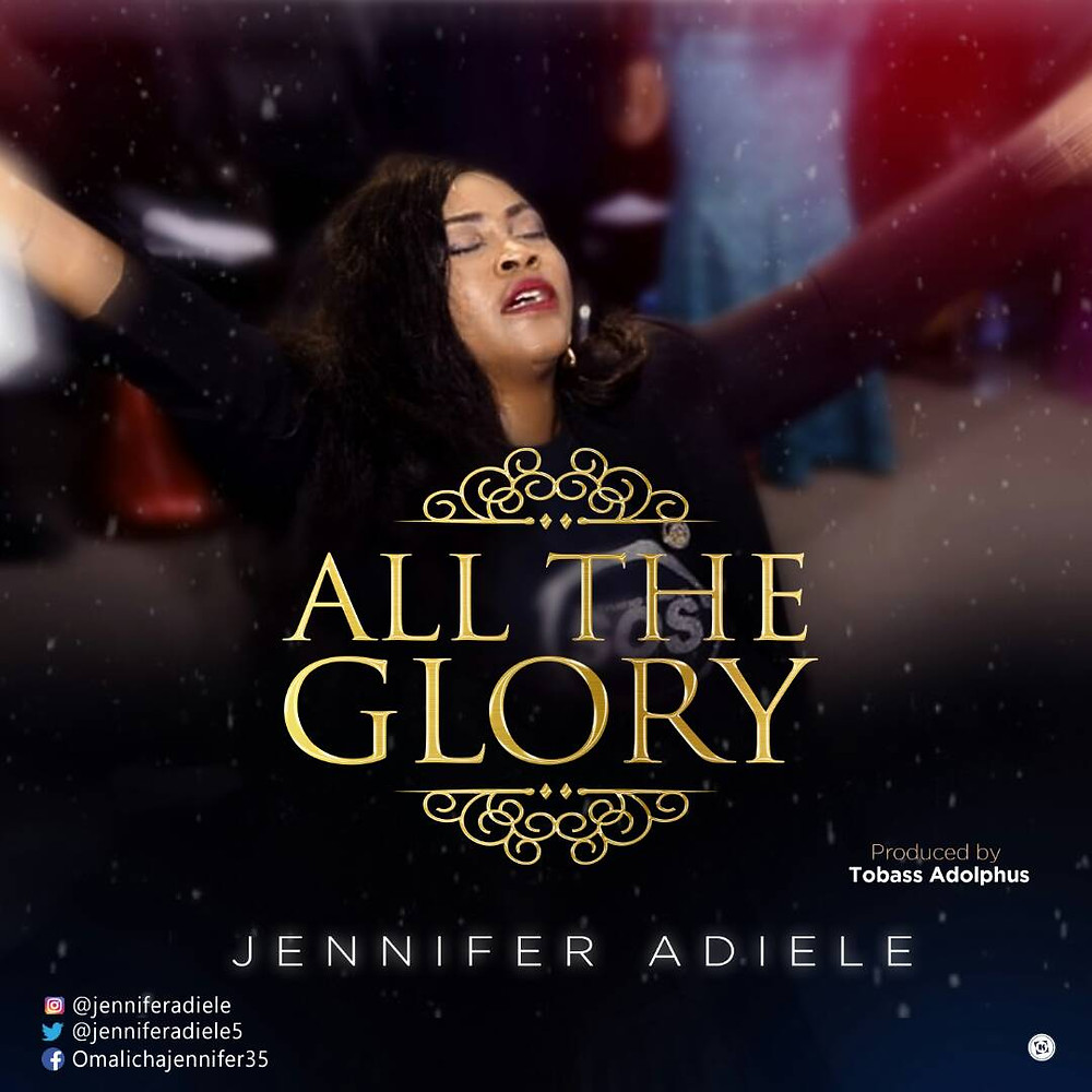 All The Glory - Jennifer Adiele