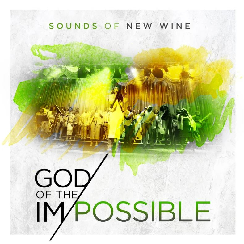Sound Of New Wine - God of The Impossible