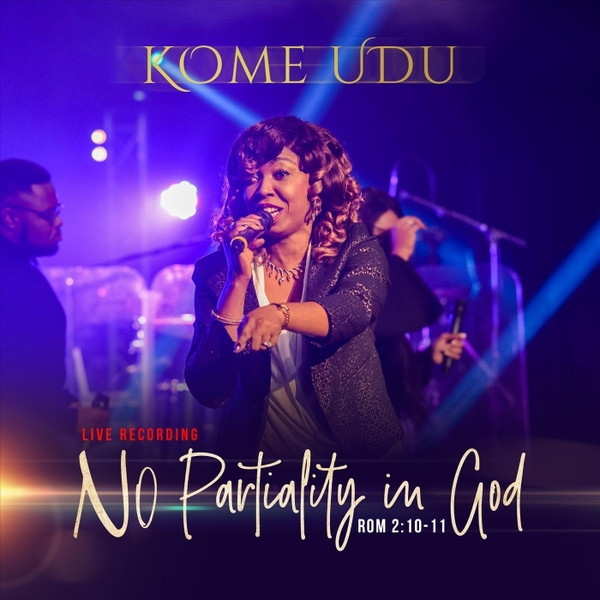 No Partiality With God by Kome Udu