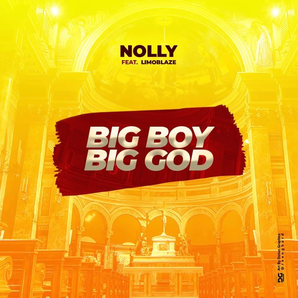 Big Boy Big God (BBBG) by Nolly