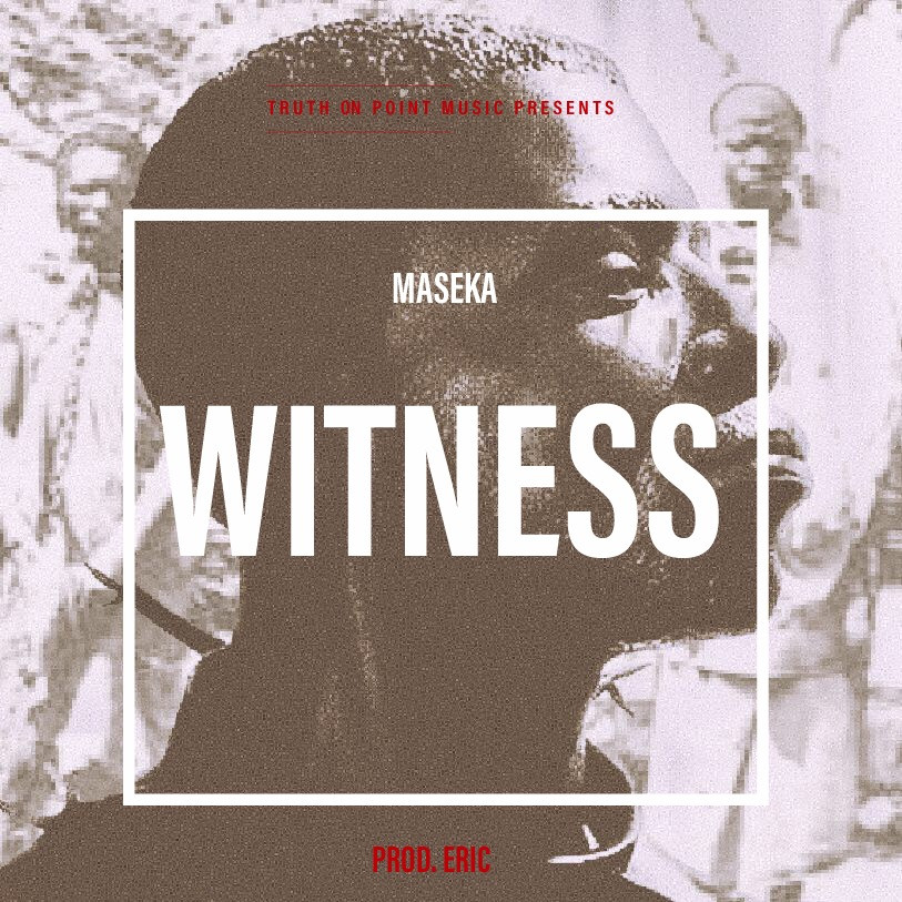 Maseka - Witness