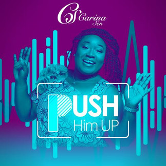 """PUSH HIM UP"" WITH THE NEW GOSEPL SONG BY CARINA SEN"