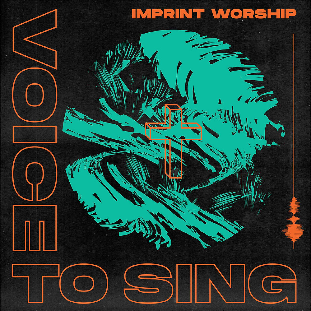 Voice To Sing by Imprint Worship