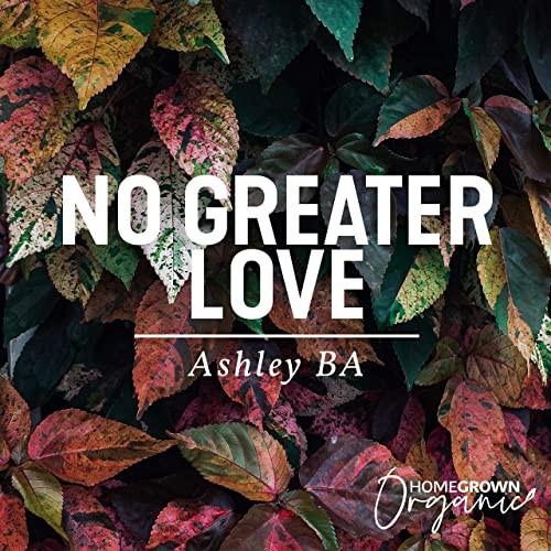 No Greater Love - Ashley BA