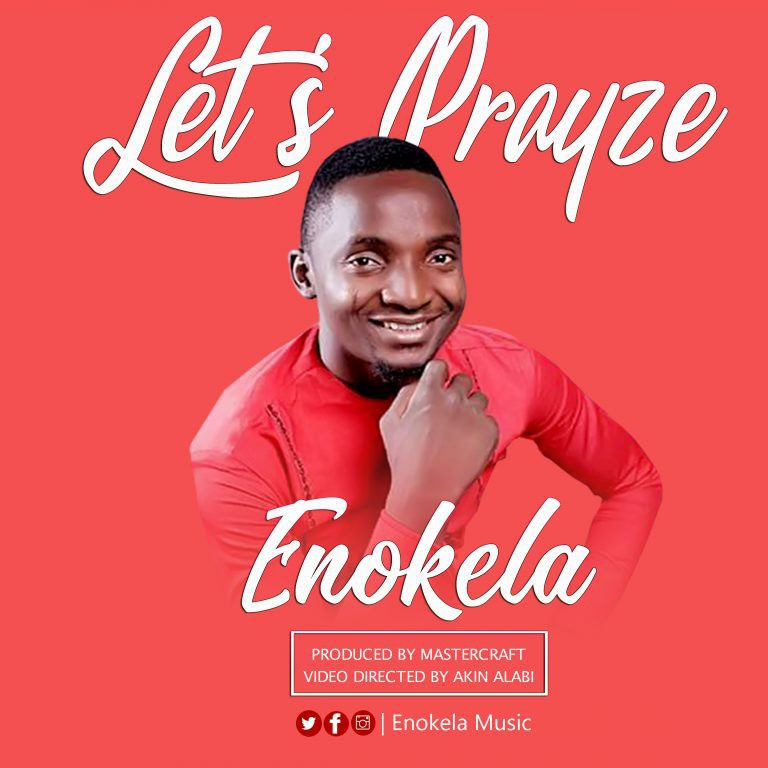 Enokela - Let`s Prayze