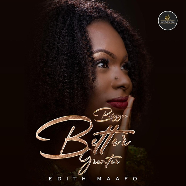 Bigger Better Greater by Edith Maafo