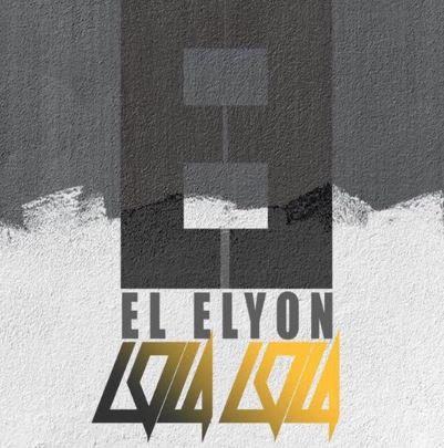 LOLA LOA by El Elyon