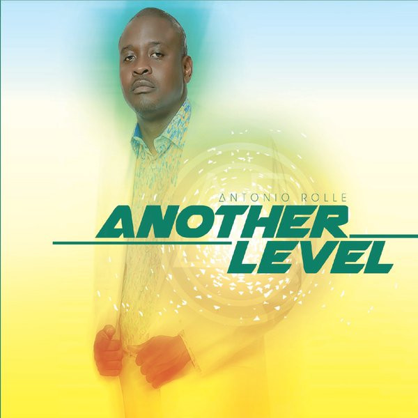 Another Level by Antonio Rolle