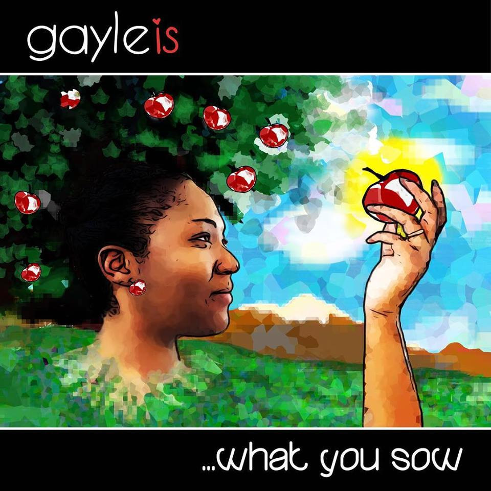 Gayleis - What You Sow
