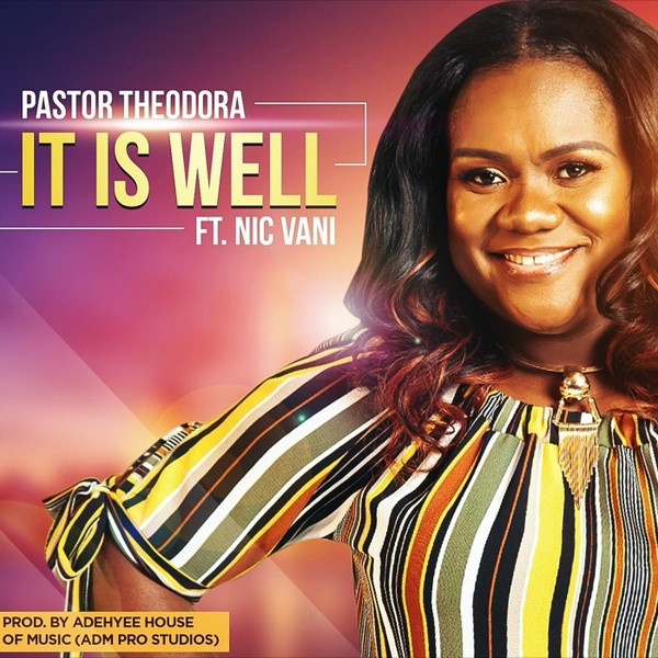 It Is Well by Pastor Theodora