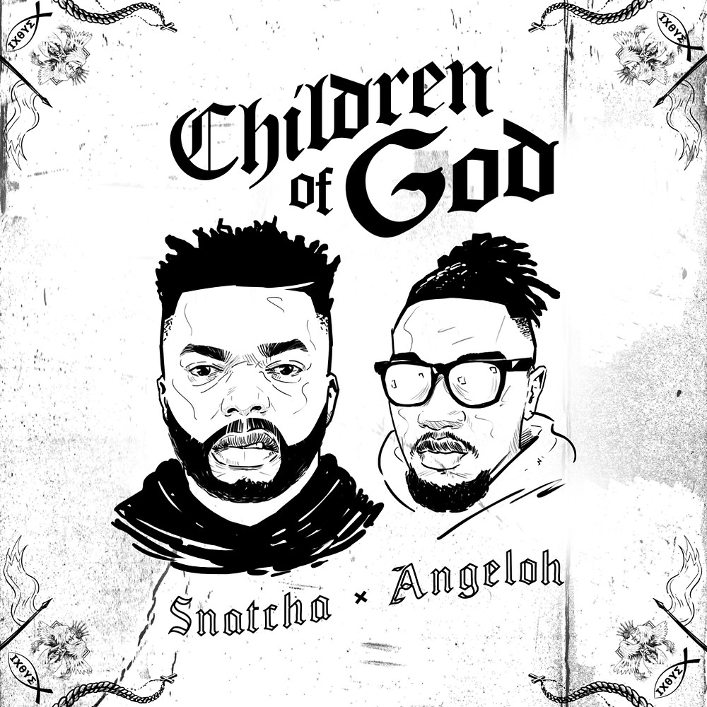 Snatcha ft Angeloh - Children Of God
