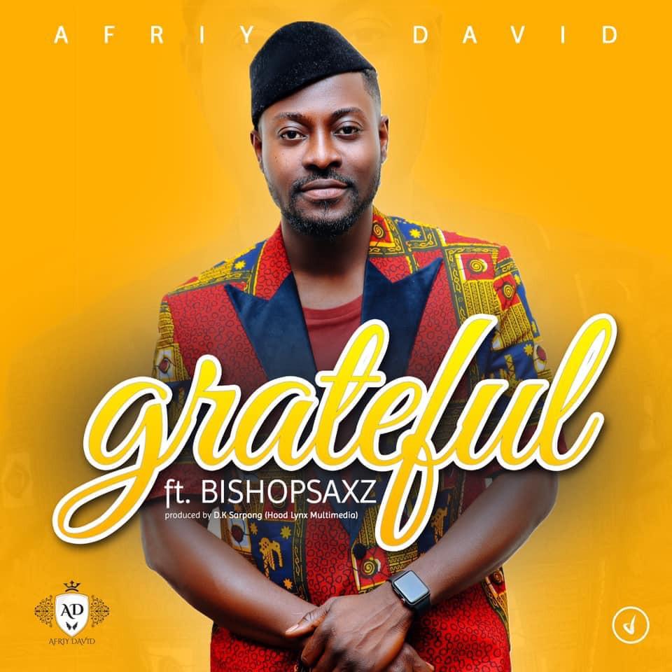 Afriy David ft Bishopsaxz - Grateful