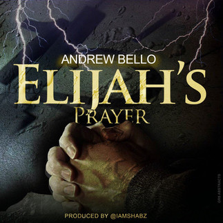 "ANDREW BELLO IS ABOUT TO RELEASE HIS NEW SINGLE, ""ELIJAH`S PRAYER"""