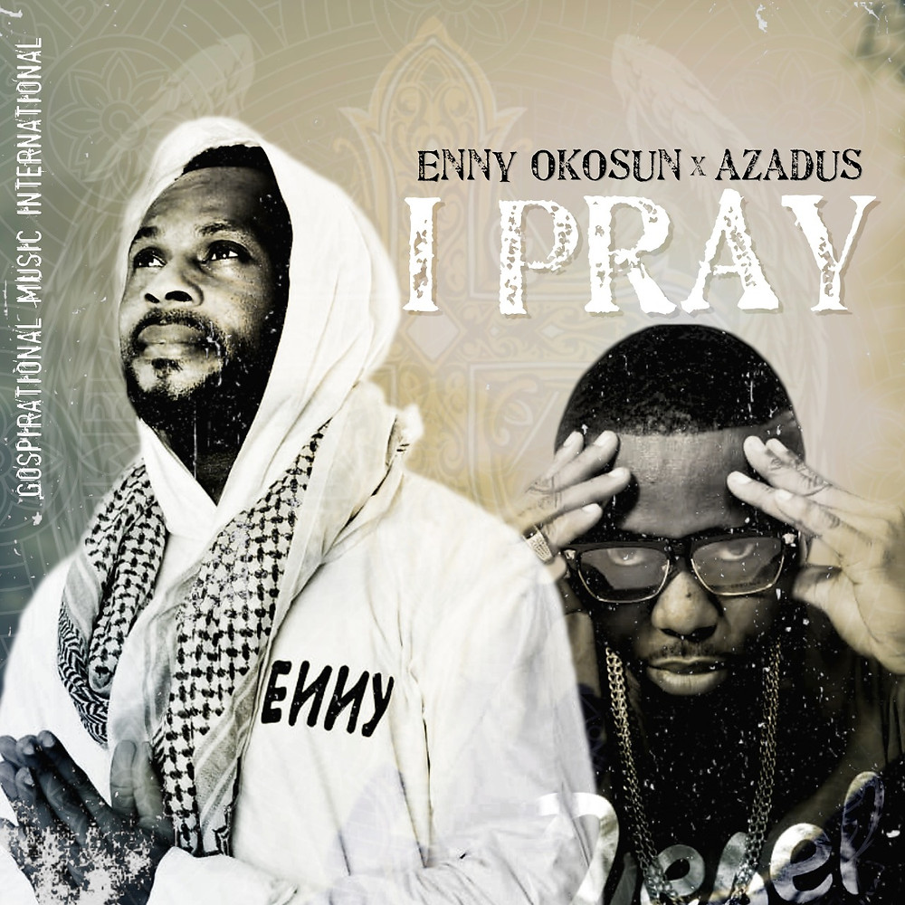 I Pray by Enny Okosun ft Azadus
