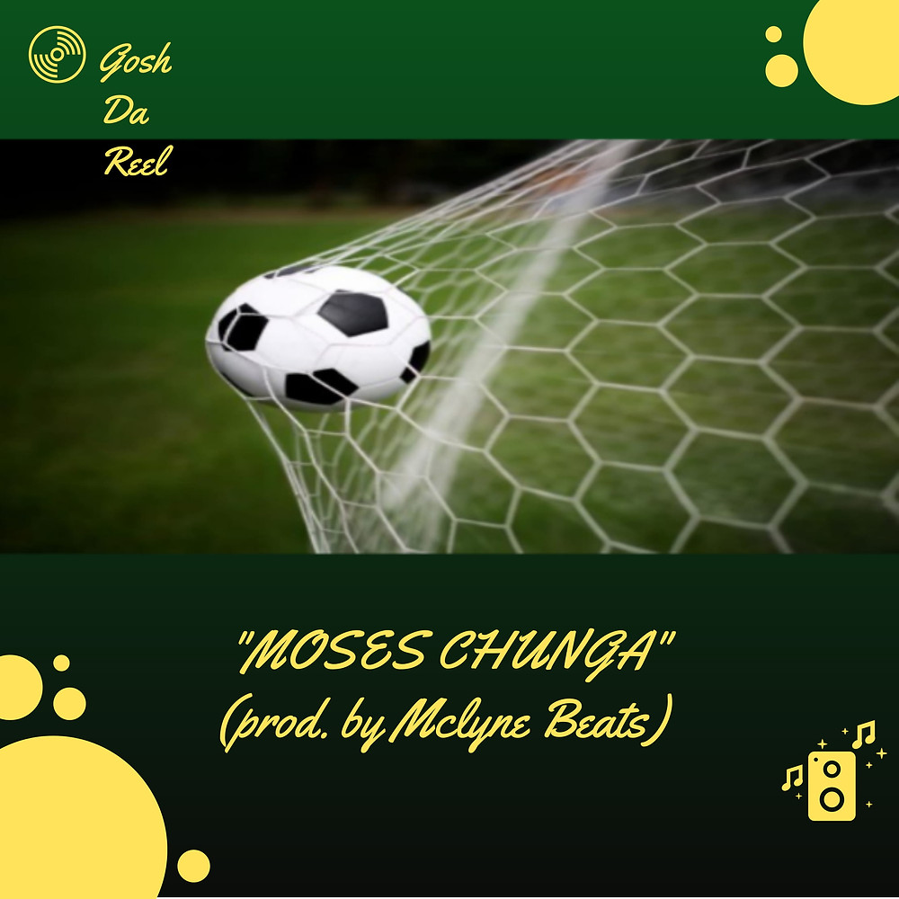 Moses Chunga by Gosh Da Reel