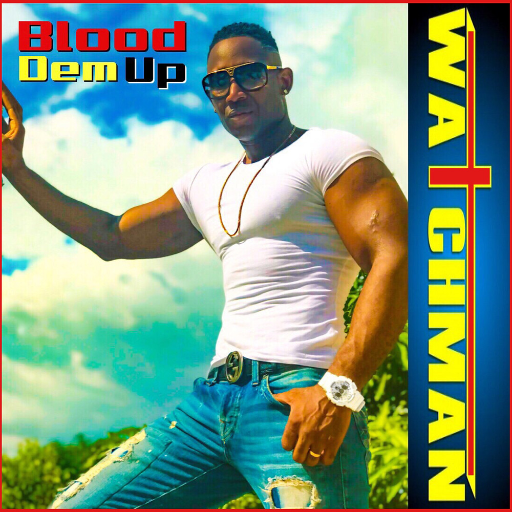 Blood Dem Up by Watchman