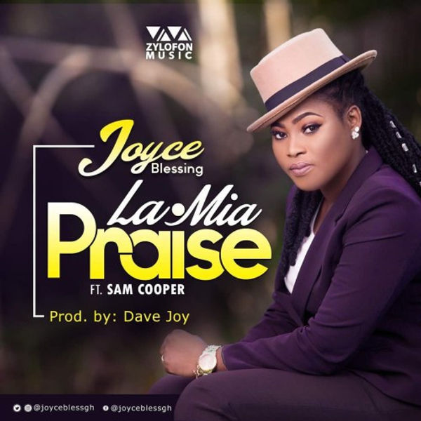 FREE DOWNLOAD] LA MIA (PRAISE) by JOYCE BLESSING ft SAM COOPER
