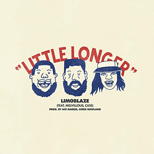 Little Longer - Limoblaze ft Melvillous & Cass