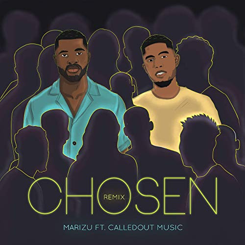 Chosen (Remix) by Marizu ft CalledOut Music