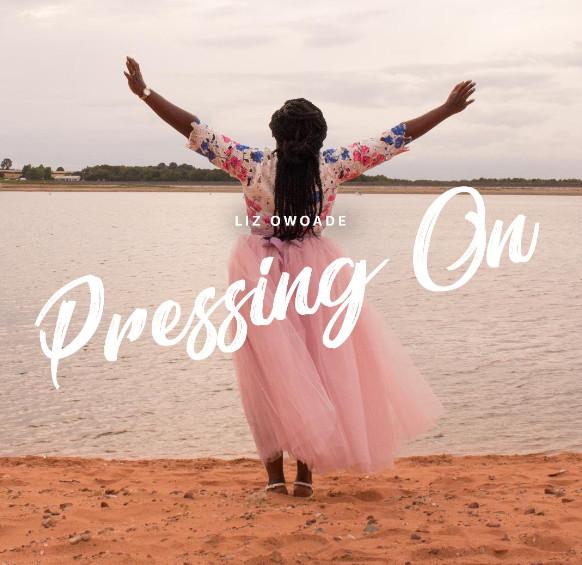 Pressing On by Liz Owoade
