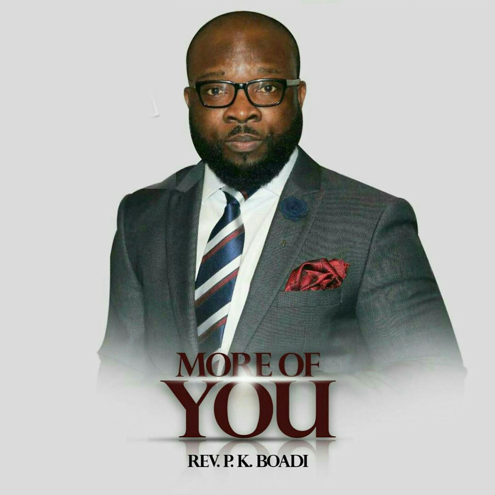 REV.PK BOADI - MORE OF YOU