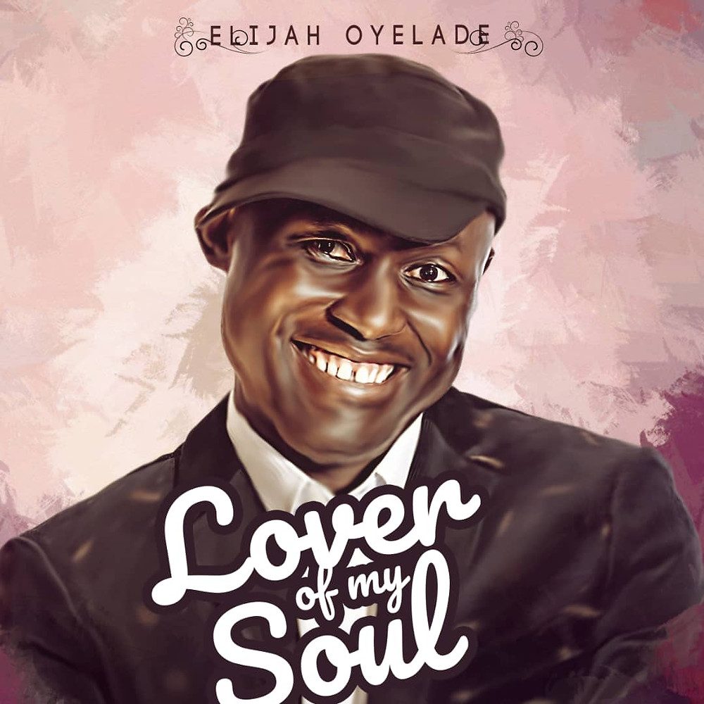 Lover Of My Soul by Elijah Oyelade