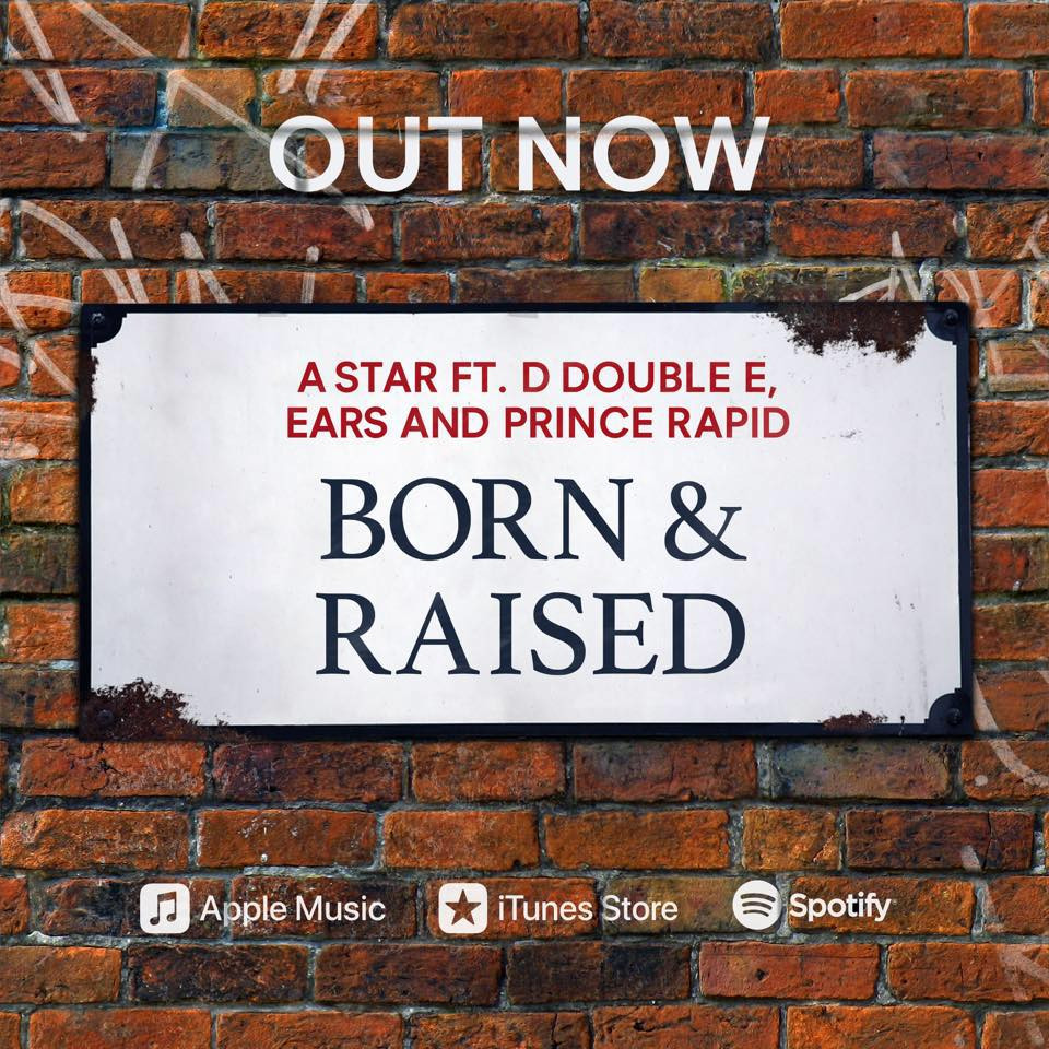 """Born & Raised"""" - Astar ft D Double E, Ears and Prince Rapid"""